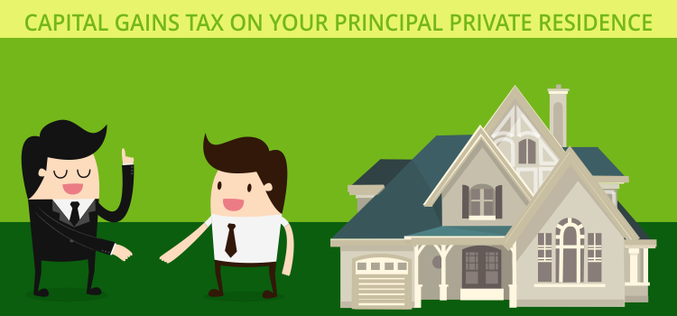 Capital Gains Tax on your Principal Private Residence