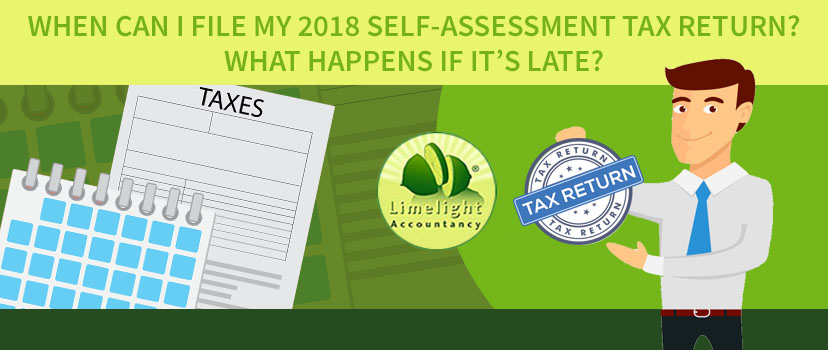 When Can I File My 2018 Self-Assessment Tax Return? What Happens If It's Late?